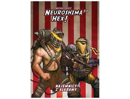 Настольная игра Neuroshima Hex 3.0: Alabama Mercenaries (Нейрошима)